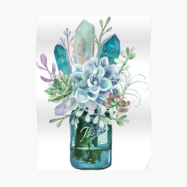 Succulent, crystal, bouquet, crystals, cacti, flowers, ball jar, vase, watercolor Poster