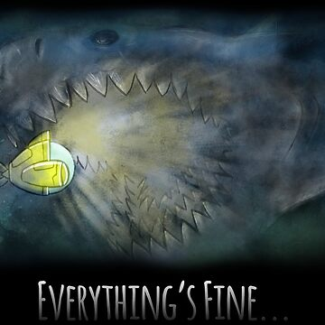 Everything's Fine... Shark Version by Joho3d