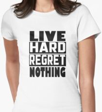 Live Hard Regret Nothing Women's Fitted T-Shirt