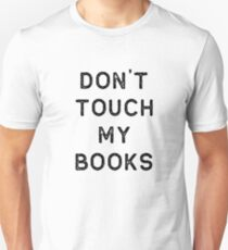 Book Shirt Dont Touch My Dark Reading Authors Librarian Writer Gift Unisex T-Shirt