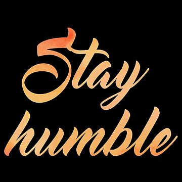 stay humble watercolor deep inspirational quote by untagged-shop