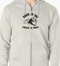 Born To Ski Forced To Work Design for Skiing Lovers Zipped Hoodie