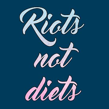 riots not diets watercolor quote typography by untagged-shop
