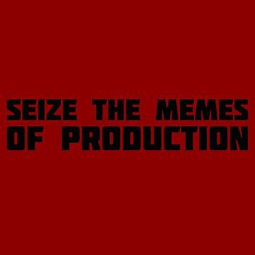 seize the memes communism ussr meme by untagged-shop