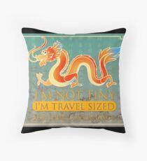 I'm not tiny Dragon Throw Pillow
