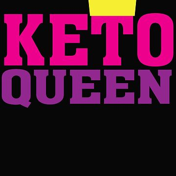 Keto Queen - Ketogenic Diet Ketosis  by BullQuacky