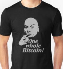 One Whole Bitcoin! Unisex T-Shirt