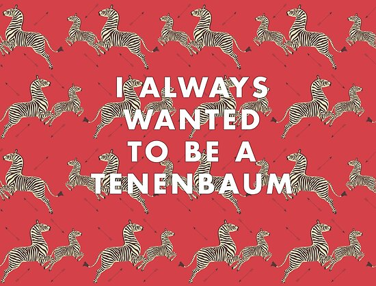 I Always Wanted To Be A Tenenbaum - Royal Tenenbaum Wallpaper