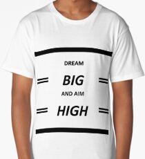 Dream Big And Aim High Long T-Shirt