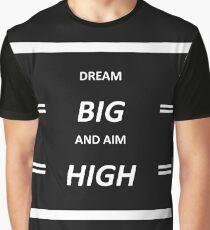 Dream Big And Aim High Graphic T-Shirt