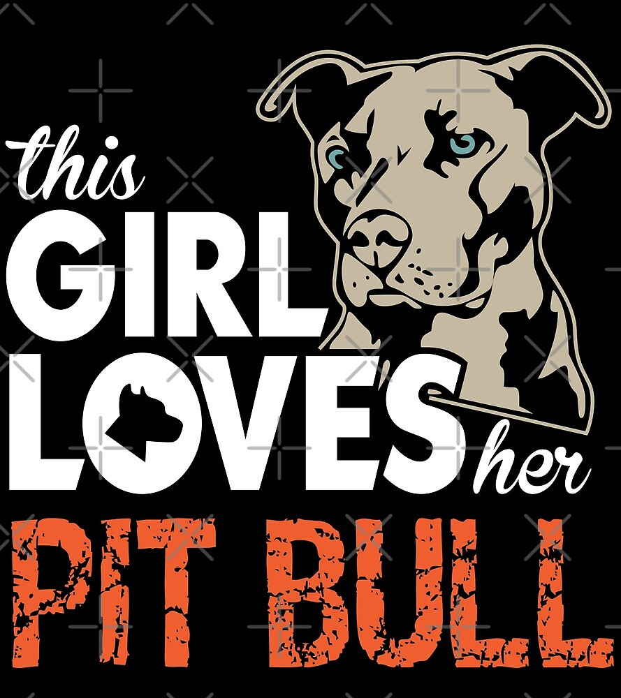 This Girl Loves Her Pit Bull by wantneedlove