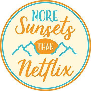 Watch more sunsets than netflix von Boardshortslife