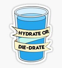 Pegatina ¡Hidrata o muere!