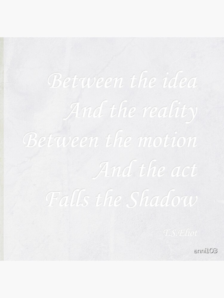 Quotation from T.S.Eliot  by anni103