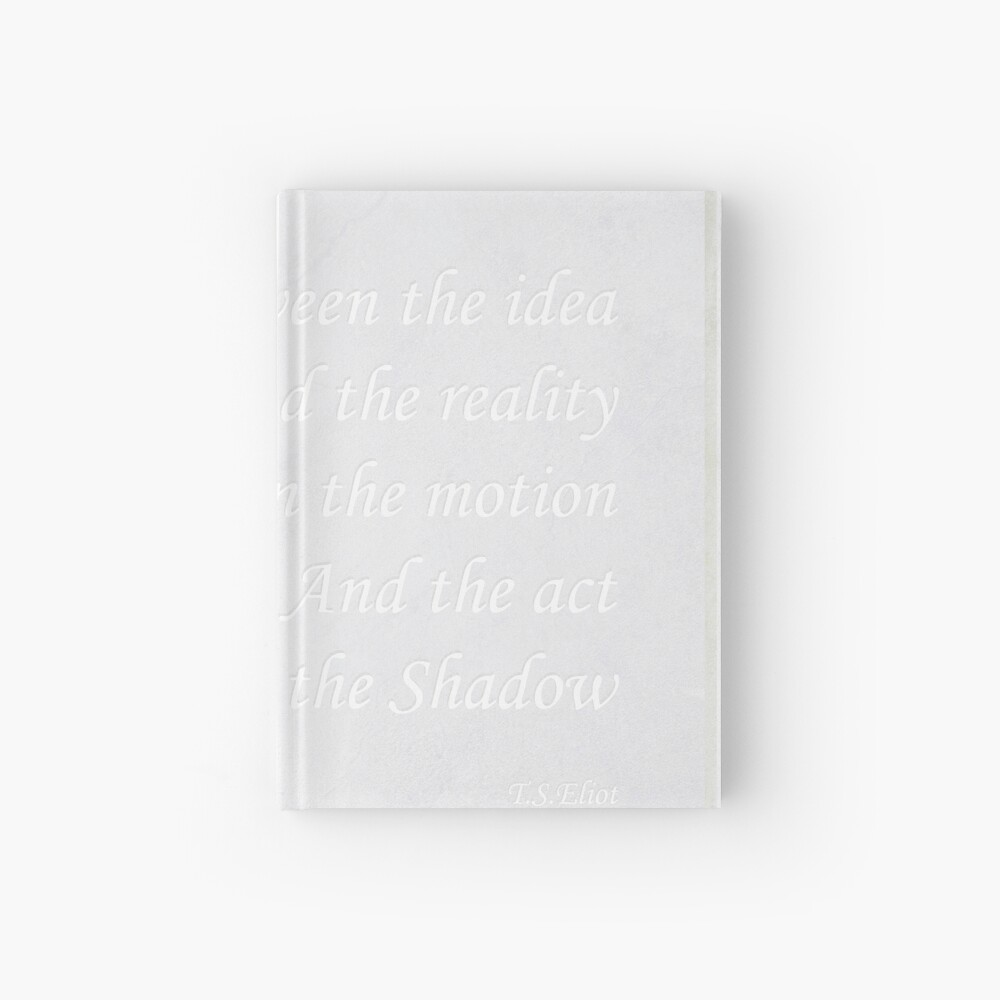 Quotation from T.S.Eliot  Hardcover Journal