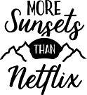 Watch more sunsets than Netflix, schwarz von Boardshortslife