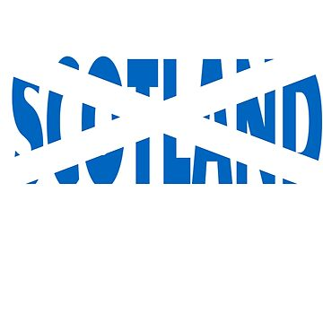 Simply a Scotland Design With Saltire Flag (Design Day 227) by TNTs