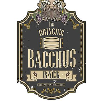 Bringing Bacchus Back REDUX by KennefRiggles