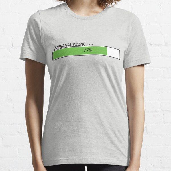 Overanalyzing in Progress Essential T-Shirt