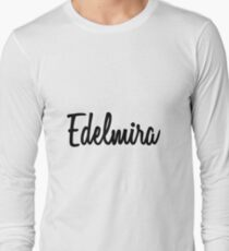 Hey Edelmira buy this now Long Sleeve T-Shirt