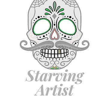Starving Artist Skull T Shirt by CallyLawson