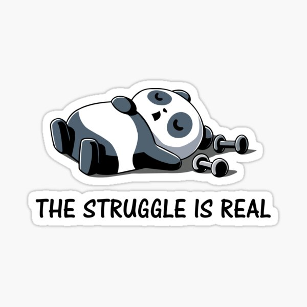 Struggle Is Real Funny Panda Tshirt and Gifts Sticker
