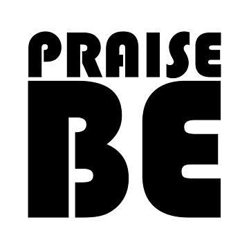 Praise Be by designite