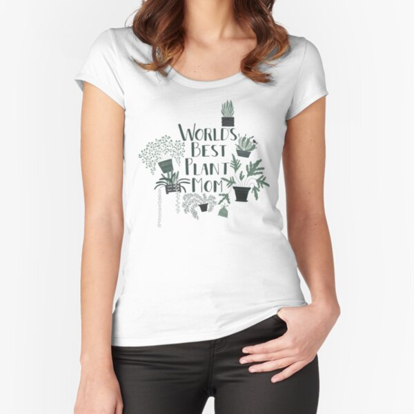 World's Best Plant Mom Fitted Scoop T-Shirt