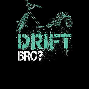 Drift Trike Drift Bro? by 2catminimum