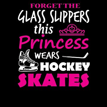 Forget The Glass Slippers This Princess Wears Hockey Skates V3 by TeeTimeGuys