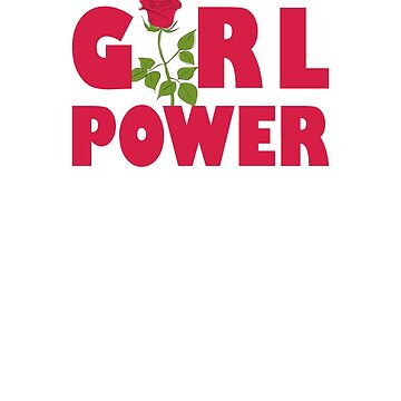 Girl Power | Rose T-Shirt by JohnPhillips