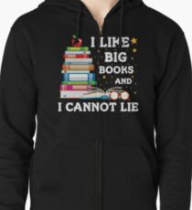 I Like Big Books And I Cannot Lie Tshirt Zipped Hoodie