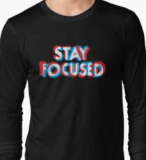 Stay Focused Long Sleeve T-Shirt