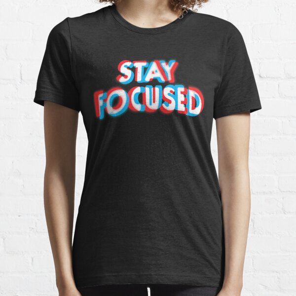 Stay Focused Essential T-Shirt