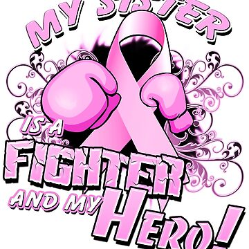 Breast Cancer Awareness Hero and Fighter Illustration Support for Sister by magiktees