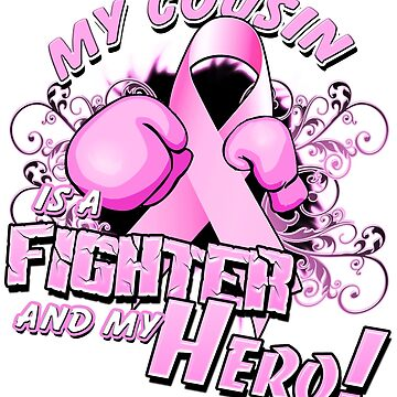 Breast Cancer Awareness Hero and Fighter Illustration Support for Cousin by magiktees
