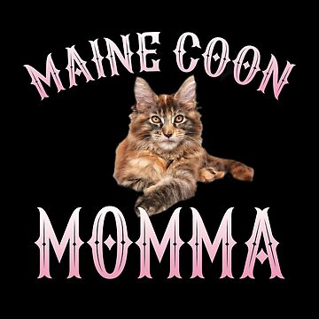 Maine Coon Cat Mom Design - Maine Coon Momma by kudostees