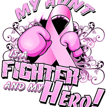 Breast Cancer Awareness Hero and Fighter Illustration Support for Aunt by magiktees