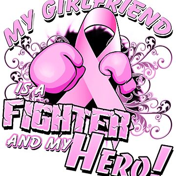 Breast Cancer Awareness Hero and Fighter Illustration Support for Girlfriend by magiktees