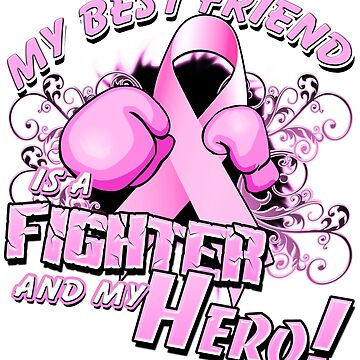 Breast Cancer Awareness Hero and Fighter Illustration Support for Best Friend by magiktees