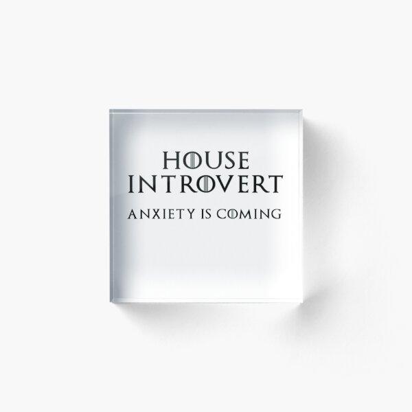 House Introvert Acrylic Block