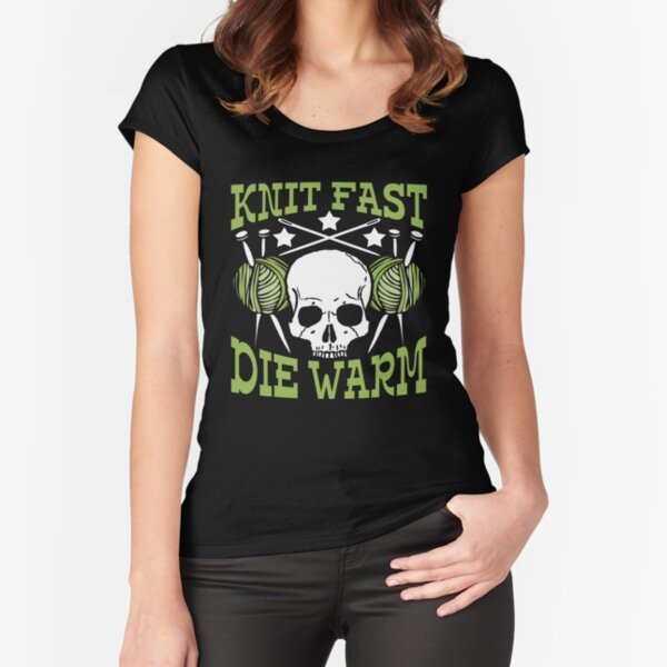 Knit Fast Die Warm Novelty Design Fitted Scoop T-Shirt