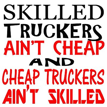 Skilled truckers aint cheap v2 by thatstickerguy