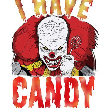 Halloween Horror Clown I Have Candy Scary  by BlueBerry-Pengu