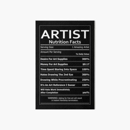 ARTIST Nutrition Facts Art Board Print