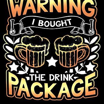 Warning I Bought The Drink Package Novelty Design by vtv14