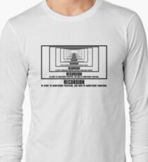 To understand recursion, one must understand recursion Long Sleeve T-Shirt