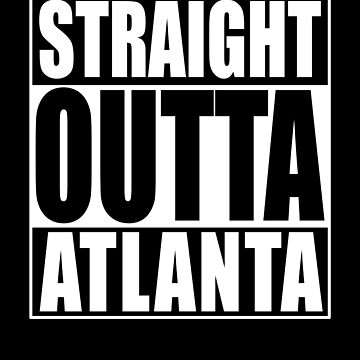 straight outta atlanta shirt by reallsimplelife