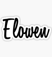 Hey Elowen buy this now Sticker