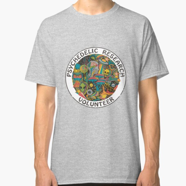 Psychedelic Research Volunteer Classic T-Shirt